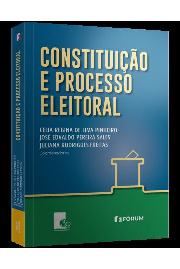 CONSTITUIÇÃO E PROCESSO ELEITORAL