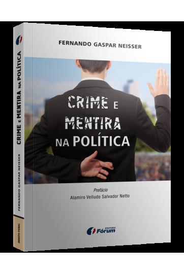 CRIME E MENTIRA NA POLÍTICA