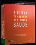 """A TUTELA  """"PONDERADA"""" DO  DIREITO À SAÚDE"""
