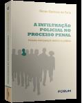 A INFILTRAÇÃO POLICIAL NO PROCESSO PENAL