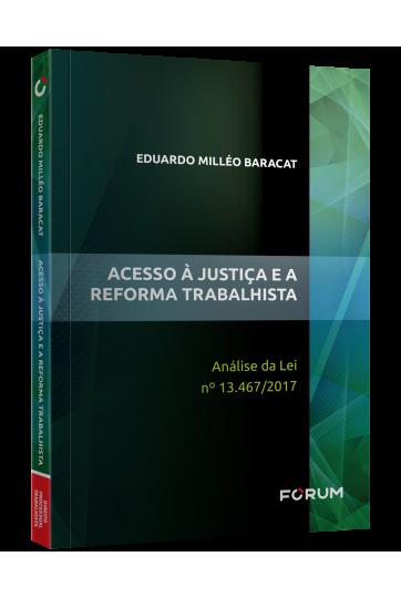 ACESSO À JUSTIÇA E A REFORMA TRABALHISTA