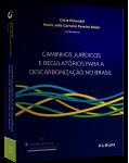 CAMINHOS JURÍDICOS E REGULATÓRIOS PARA A DESCARBONIZAÇÃO NO BRASIL