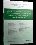 COMENTÁRIOS AO ESTATUTO DA PESSOA COM DEFICIÊNCIA À LUZ DA CONSTITUIÇÃO DA REPÚBLICA 2ª Edição