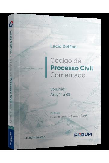 CÓDIGO DE PROCESSO CIVIL COMENTADO v.01