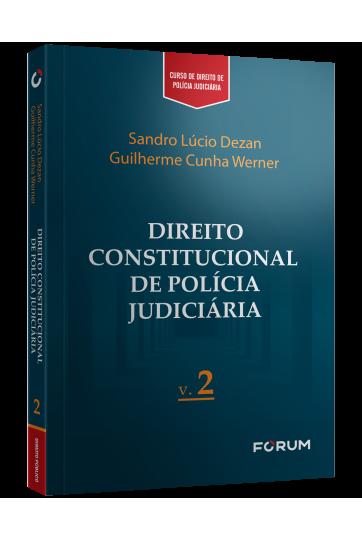 DIREITO CONSTITUCIONAL DE POLÍCIA JUDICIÁRIA