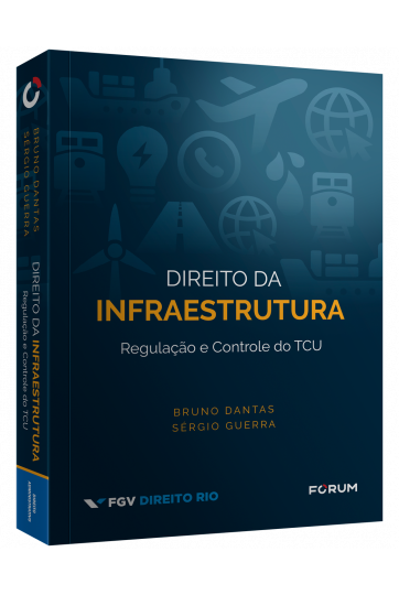 DIREITO DA INFRAESTRUTURA Regulação e Controle do TCU
