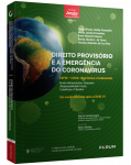 DIREITO PROVISÓRIO E A EMERGÊNCIA DO CORONAVÍRUS 2ª ed