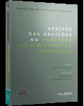 EFEITOS DAS DECISÕES NO PROCESSO ADMINISTRATIVO TRIBUTÁRIO