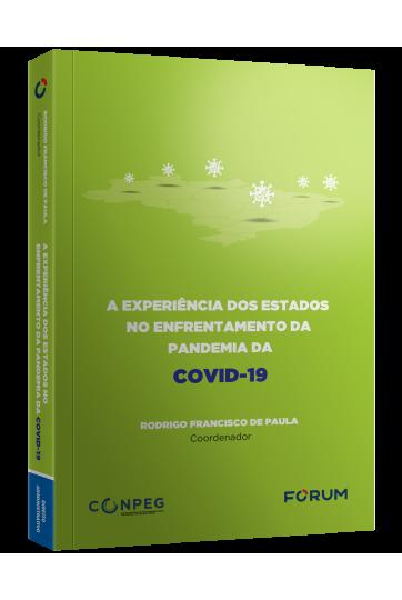 A EXPERIÊNCIA DOS ESTADOS NO ENFRENTAMENTO DA PANDEMIA DA COVID-19