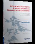 O EXERCÍCIO DO DIREITO À MORTE DIGNA POR CRIANÇAS E ADOLESCENTES