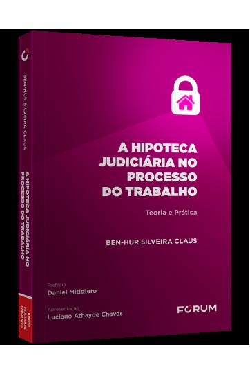 A HIPOTECA JUDICIÁRIA NO PROCESSO DO TRABALHO