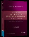 MANUAL DOS ACORDOS DE LENIÊNCIA NO BRASIL Teoria e prática