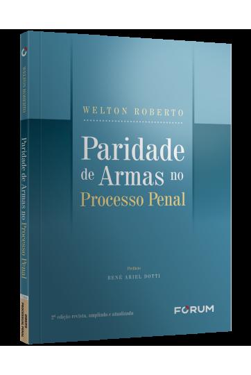 PARIDADE DE ARMAS NO PROCESSO PENAL