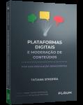 PLATAFORMAS DIGITAIS E MODERAÇÃO DE CONTEÚDOS