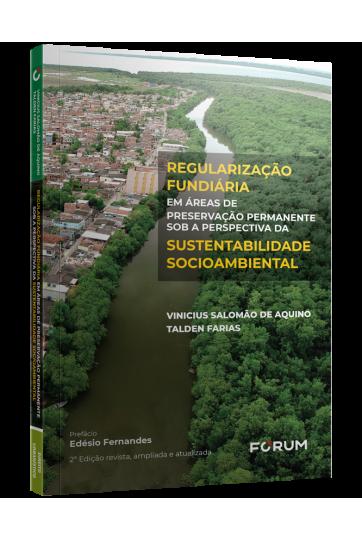 REGULARIZAÇÃO FUNDIÁRIA EM ÁREAS DE PRESERVAÇÃO PERMANENTE SOB A PERSPECTIVA DA  SUSTENTABILIDADE  SOCIOAMBIENTAL
