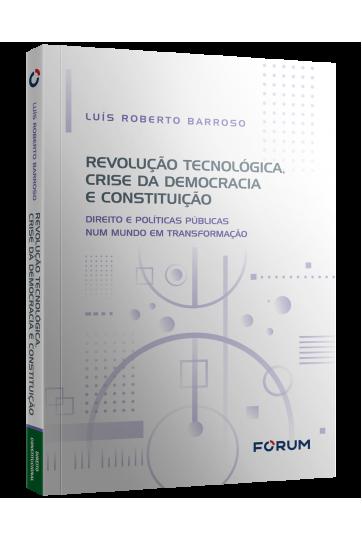 REVOLUÇÃO TECNOLÓGICA, CRISE DA DEMOCRACIA E CONSTITUIÇÃO