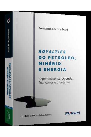 ROYALTIES DO PETRÓLEO, MINÉRIO E ENERGIA