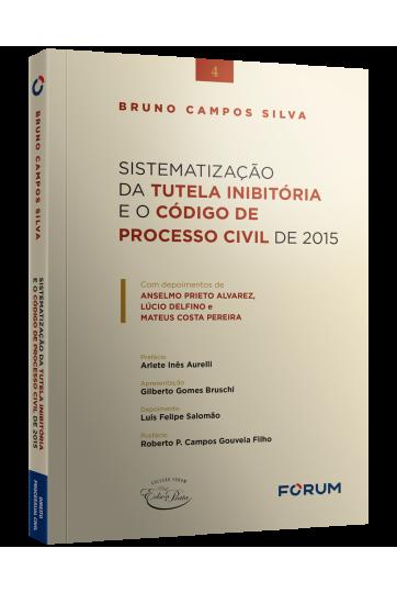 SISTEMATIZAÇÃO DA TUTELA INIBITÓRIA E O CÓDIGO DE PROCESSO CIVIL DE 2015