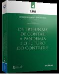 OS TRIBUNAIS DE CONTAS, A PANDEMIA E O FUTURO DO CONTROLE