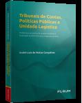 TRIBUNAIS DE CONTAS, POLÍTICAS  PÚBLICAS E UNIDADE LEGÍSTICA