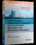 CONSTITUIÇÃO, TRIBUTAÇÃO E ADUANA NO TRANSPORTE  MARÍTIMO E NA ATIVIDADE PORTUÁRIA