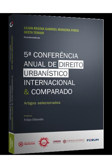 5ª CONFERÊNCIA ANUAL DE DIREITO URBANÍSTICO INTERNACIONAL & COMPARADO