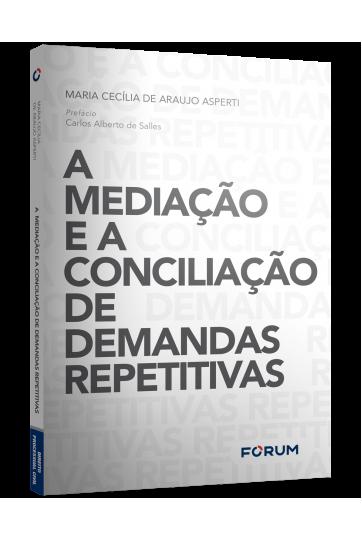 A MEDIAÇÃO E A CONCILIAÇÃO DE DEMANDAS REPETITIVAS