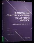 O CONTROLE DE CONSTITUCIONALIDADE DE LEIS PENAIS NO BRASIL