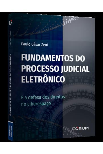FUNDAMENTOS DO PROCESSO JUDICIAL ELETRÔNICO