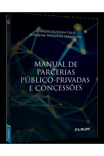 MANUAL DE PARCERIAS PÚBLICO-PRIVADAS E CONCESSÕES