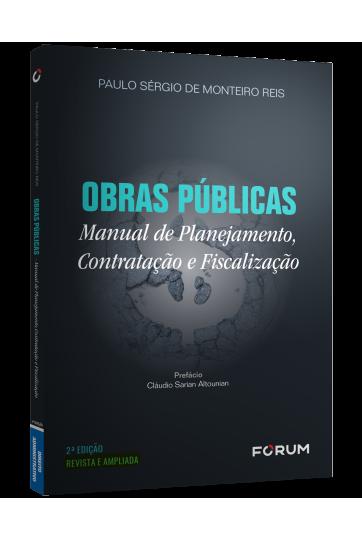 OBRAS PÚBLICAS: Manual de planejamento, contratação e fiscalização - 2ª Edição