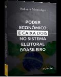 PODER ECONÔMICO E CAIXA DOIS NO SISTEMA ELEITORAL BRASILEIRO