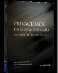 Privacidade e sua Compreensão no Direito Brasileiro