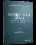 REPERCUSSÃO GERAL Uma releitura do direito vigente