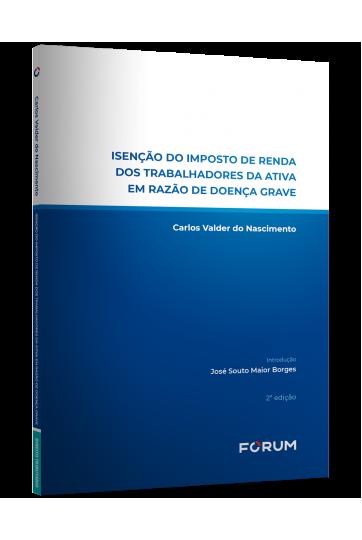 ISENÇÃO DO IMPOSTO DE RENDA DOS TRABALHADORES DA ATIVA EM RAZÃO DE  DOENÇA GRAVE