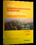 O PRINCÍPIO CONSTITUCIONAL DA PRECAUÇÃO COMO INSTRUMENTO DE TUTELA DO MEIO AMBIENTE E DA SAÚDE PÚBLICA