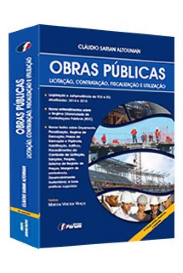 OBRAS PÚBLICAS - LICITAÇÃO, CONTRATAÇÃO, FISCALIZAÇÃO E UTILIZAÇÃO - 5ª edição - revista, atualizada e ampliada