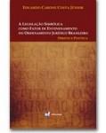 A LEGISLAÇÃO SIMBÓLICA COMO FATOR DE ENVENENAMENTO DO ORDENAMENTO JURÍDICO BRASILEIRO – DIREITO E POLÍTICA