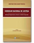 CONSELHO NACIONAL DE JUSTIÇA - ATRIBUIÇÃO REGULAMENTAR NO BRASIL E NO DIREITO COMPARADO