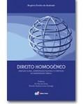 DIREITO HOMOGÊNEO - MERCADO GLOBAL, ADMINISTRAÇÃO NACIONAL E O PROCESSO DE HARMONIZAÇÃO JURÍDICA