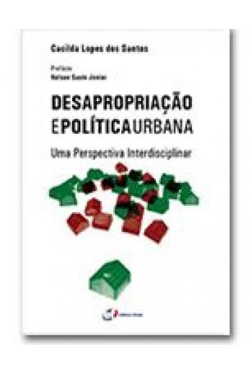 DESAPROPRIAÇÃO E POLÍTICA URBANA – UMA PERSPECTIVA INTERDISCIPLINAR