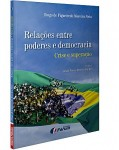 RELAÇÕES ENTRE PODERES E DEMOCRACIA - CRISE E SUPERAÇÃO