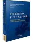 TERRORISMO E JUSTIÇA PENAL - REFLEXÕES SOBRE A EFICIÊNCIA E O GARANTISMO