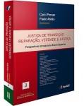 JUSTICA DE TRANSICAO REPARACAO VERDADE E JUSTICA PERSPECTIVAS COMPARADAS BRASIL ESPANHA