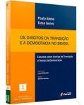 OS DIREITOS DA TRANSIÇÃO E A DEMOCRACIA NO BRASIL: ESTUDOS SOBRE JUSTIÇA DE TRANSIÇÃO E TEORIA DA DEMOCRACIA (COLEÇÃO FÓRUM JUSTIÇA E DEMOCRACIA)