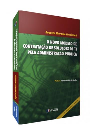 O NOVO MODELO DE CONTRATAÇÃO DE SOLUÇÕES DE TI PELA ADMINISTRAÇÃO PÚBLICA 2ª EDIÇÃO
