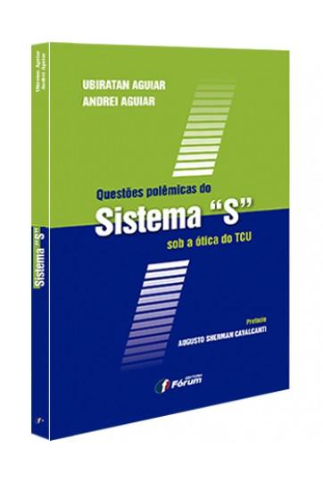 """QUESTÕES POLÊMICAS DO SISTEMA """"S"""" SOB A ÓTICA DO TCU"""