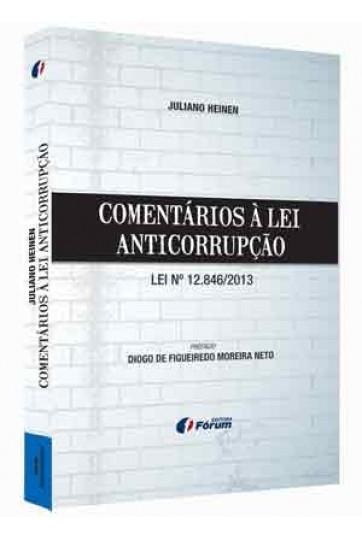 COMENTÁRIOS À LEI ANTICORRUPÇÃO LEI Nº 12.846/2013