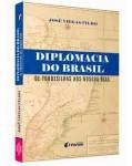 DIPLOMACIA DO BRASIL DE TORDESILHAS AOS NOSSOS DIAS