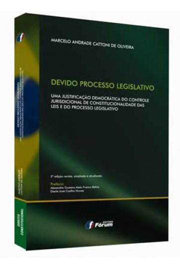 DEVIDO PROCESSO LEGISLATIVO - UMA JUSTIFICAÇÃO DEMOCRÁTICA DO CONTROLE JURISDICIONAL DE CONSTITUCIONALIDADE DAS LEIS E DO PROCESSO LEGISLATIVO